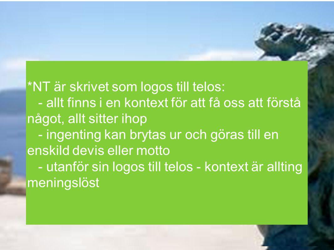 *NT är skrivet som logos till telos: