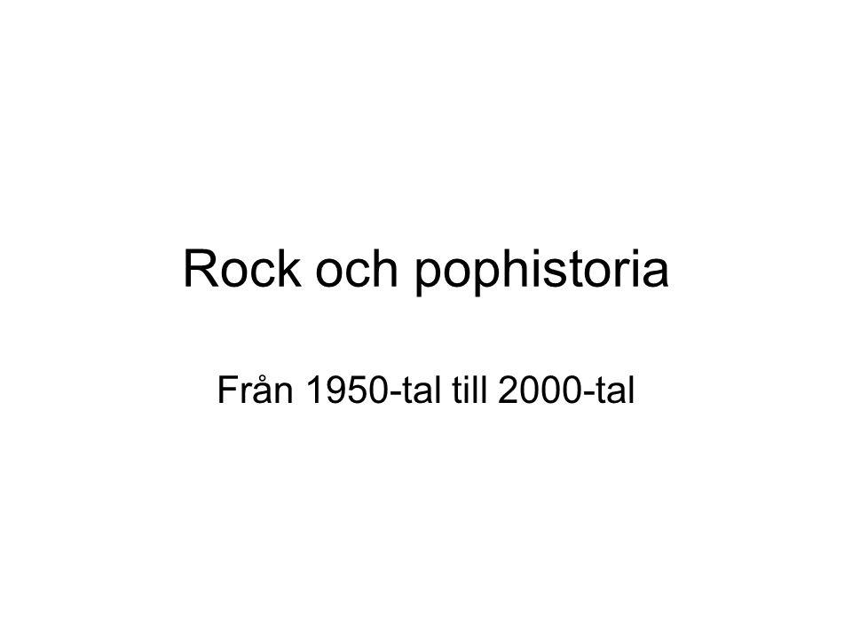 Rock och pophistoria Från 1950-tal till 2000-tal