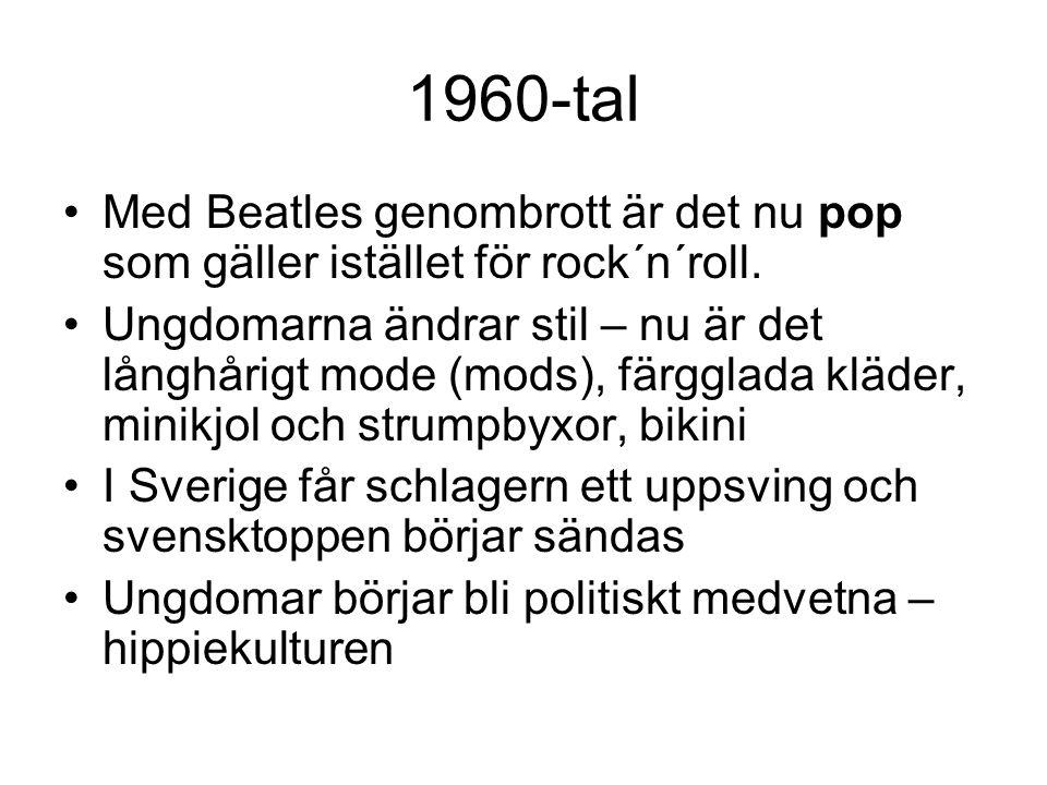 1960-tal Med Beatles genombrott är det nu pop som gäller istället för rock´n´roll.