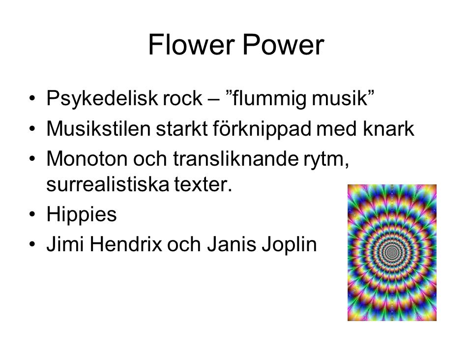 Flower Power Psykedelisk rock – flummig musik