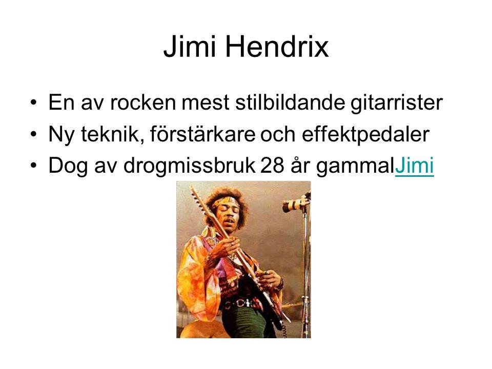 Jimi Hendrix En av rocken mest stilbildande gitarrister