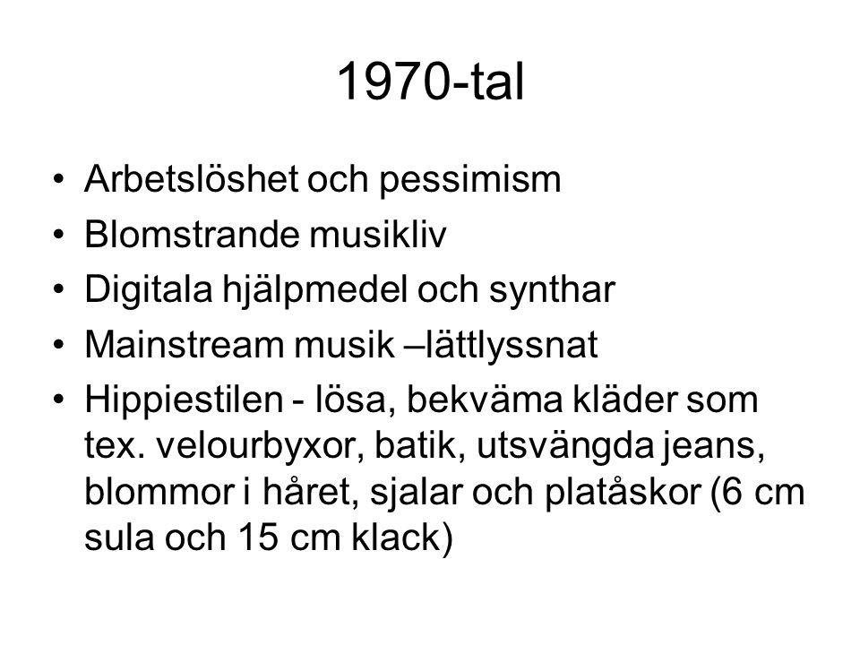 1970-tal Arbetslöshet och pessimism Blomstrande musikliv