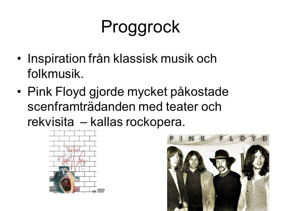Proggrock Inspiration från klassisk musik och folkmusik.