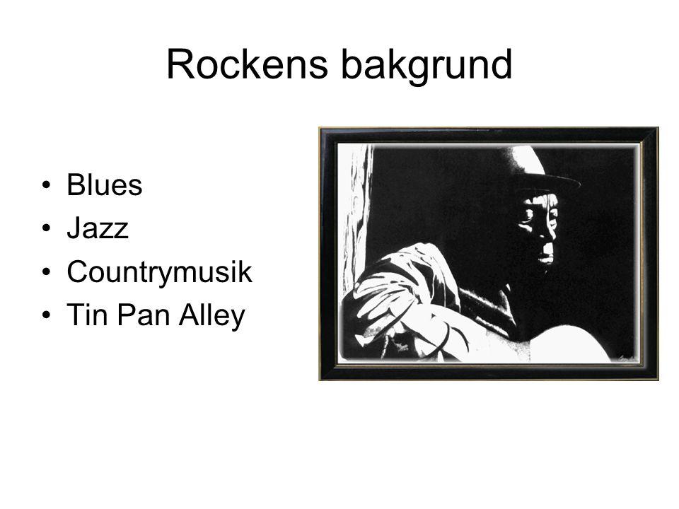 Rockens bakgrund Blues Jazz Countrymusik Tin Pan Alley