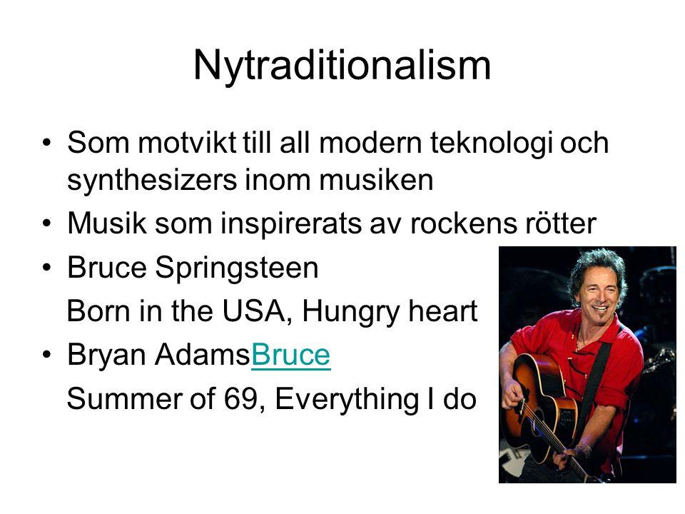 Nytraditionalism Som motvikt till all modern teknologi och synthesizers inom musiken. Musik som inspirerats av rockens rötter.