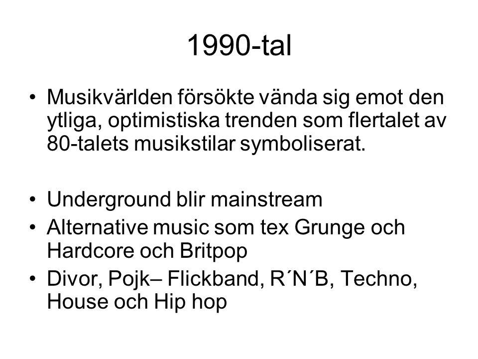 1990-tal Musikvärlden försökte vända sig emot den ytliga, optimistiska trenden som flertalet av 80-talets musikstilar symboliserat.