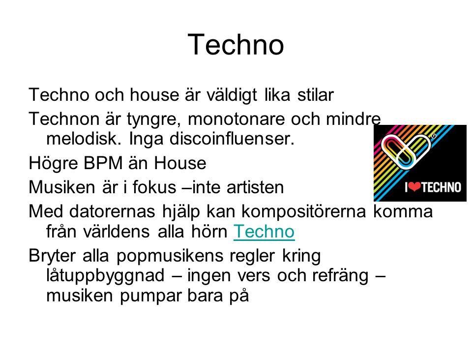 Techno Techno och house är väldigt lika stilar