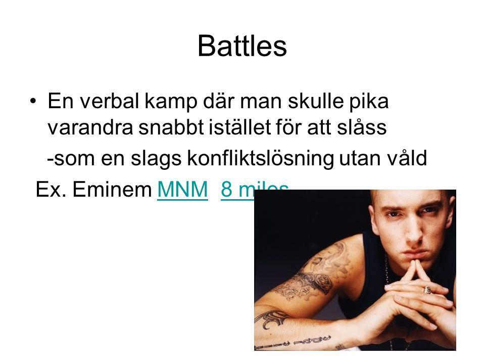 Battles En verbal kamp där man skulle pika varandra snabbt istället för att slåss. -som en slags konfliktslösning utan våld.