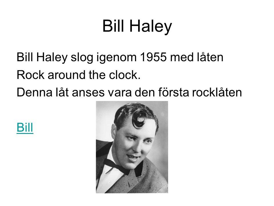 Bill Haley Bill Haley slog igenom 1955 med låten