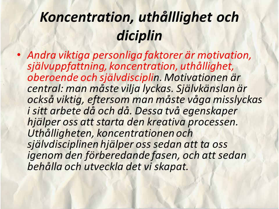 Koncentration, uthålllighet och diciplin