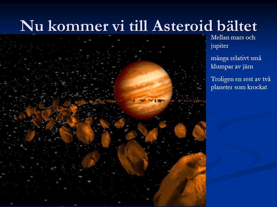 Nu kommer vi till Asteroid bältet