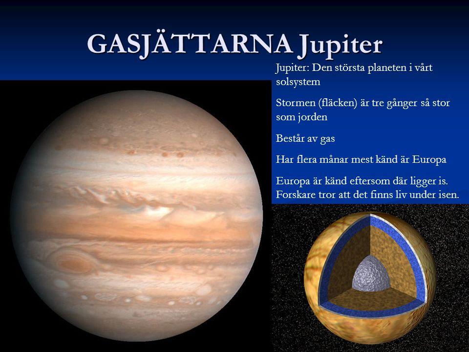 GASJÄTTARNA Jupiter Jupiter: Den största planeten i vårt solsystem