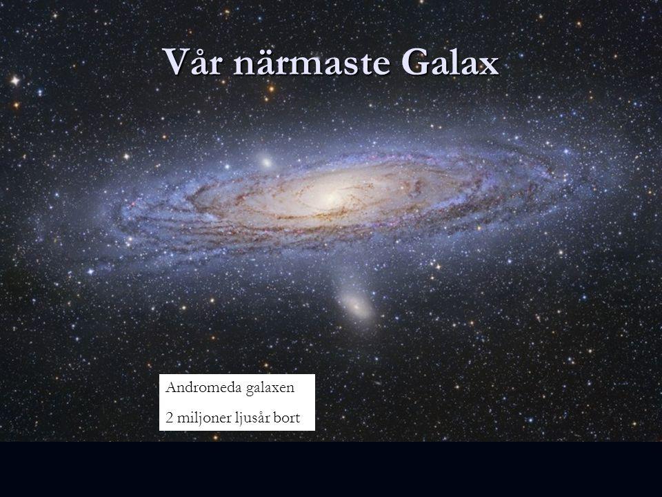 Vår närmaste Galax Andromeda galaxen 2 miljoner ljusår bort