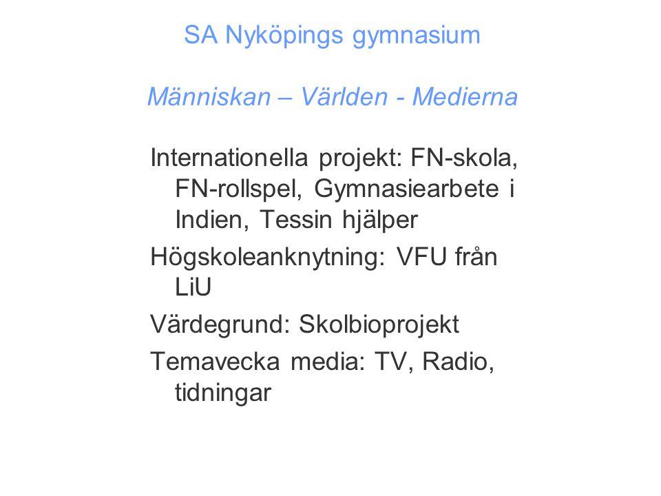 SA Nyköpings gymnasium Människan – Världen - Medierna