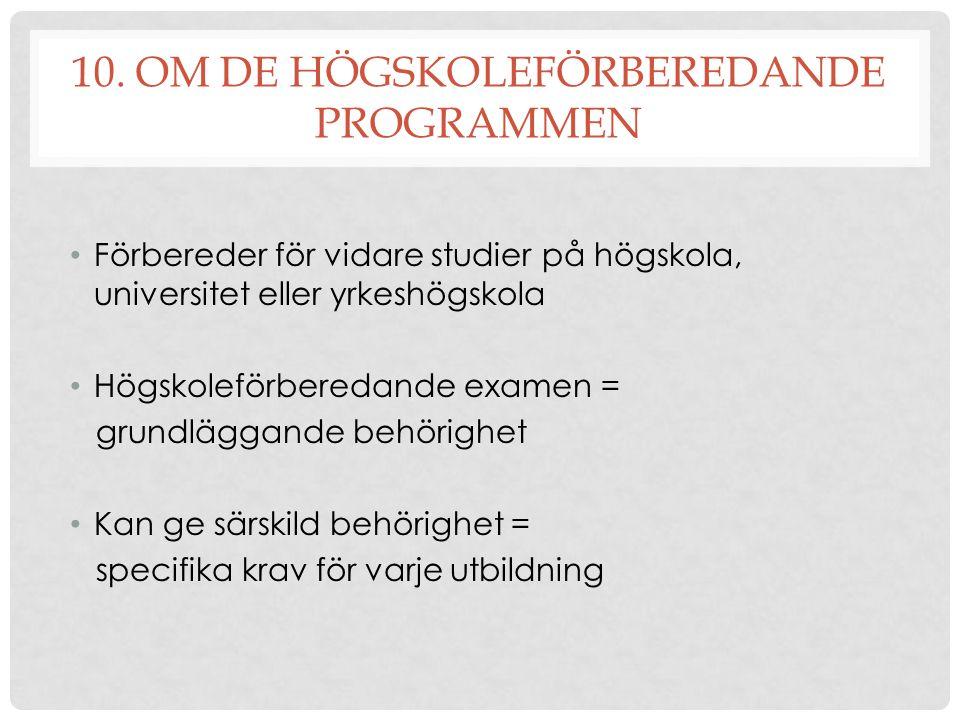 10. Om de högskoleförberedande programmen