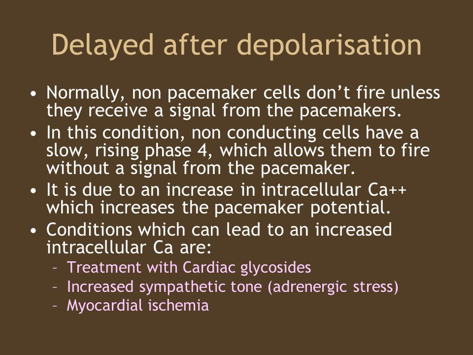 Delayed after depolarisation