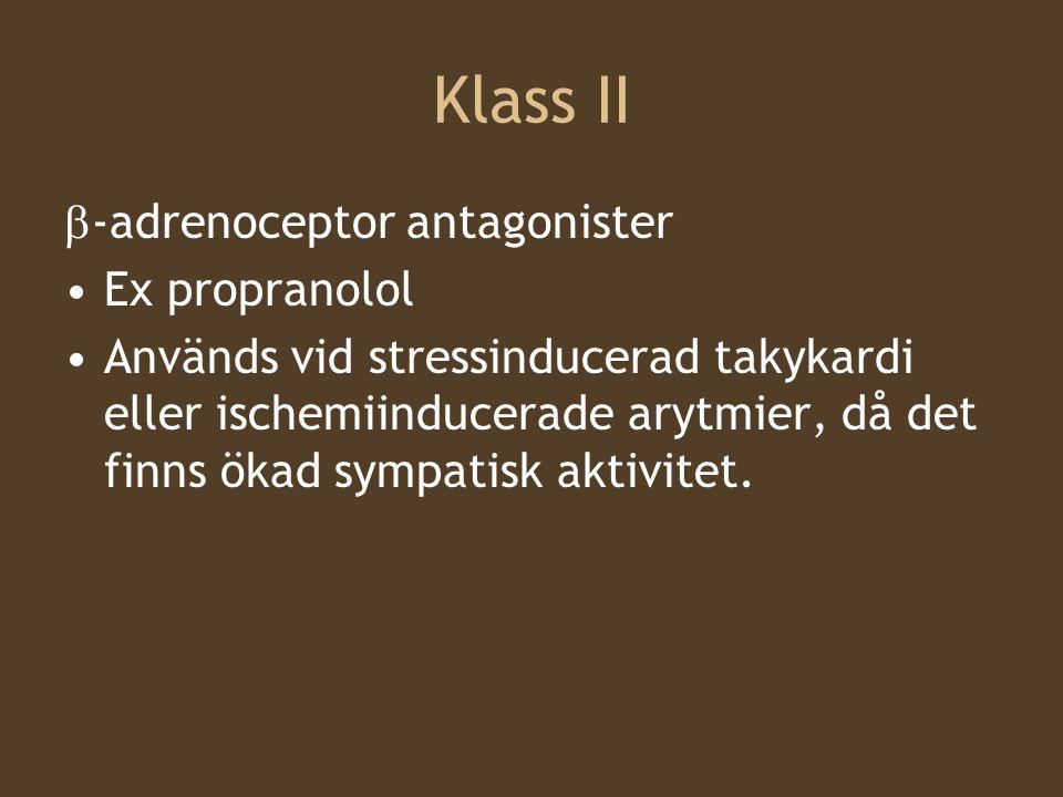 Klass II b-adrenoceptor antagonister Ex propranolol