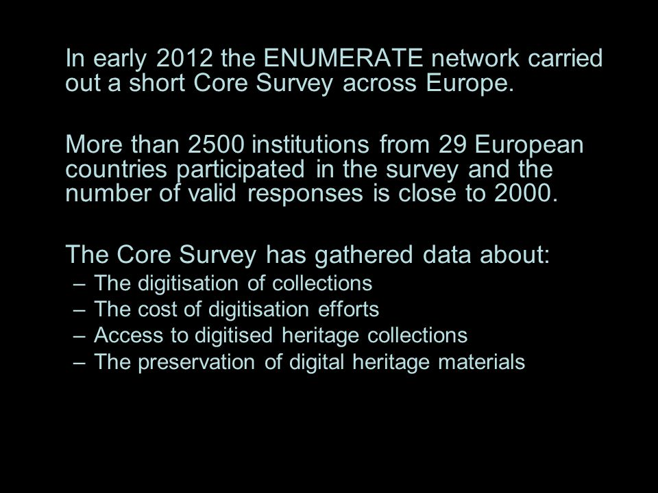 The Core Survey has gathered data about: