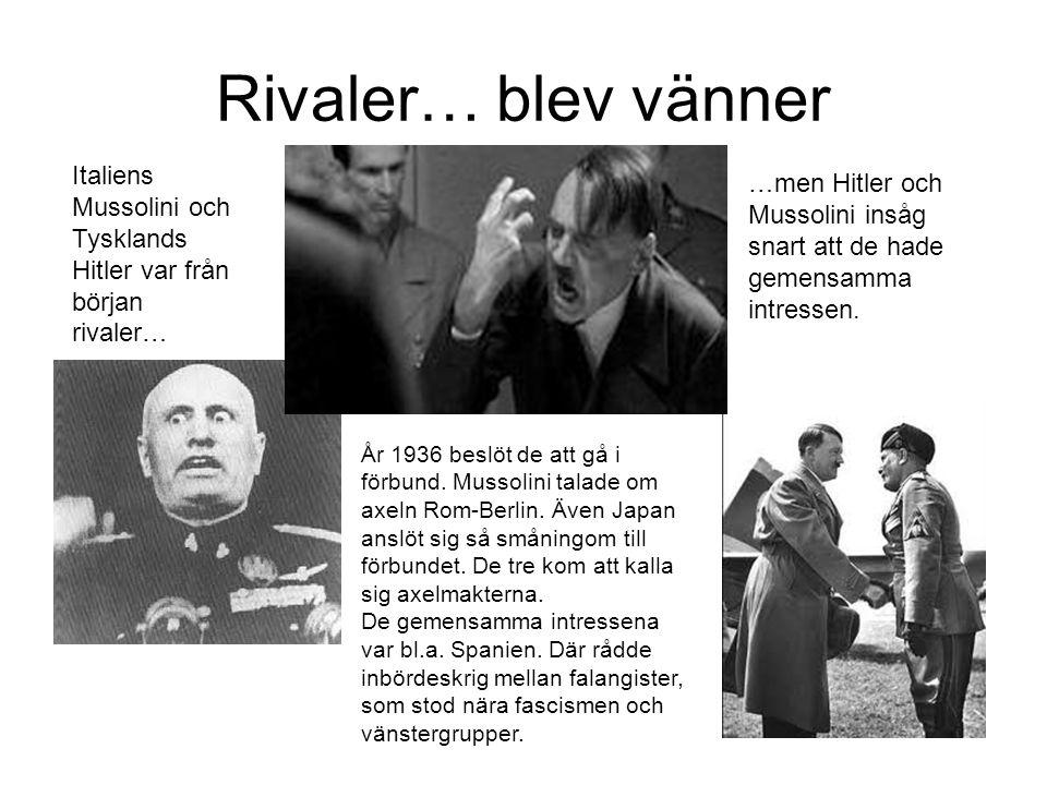 Rivaler… blev vänner Italiens Mussolini och Tysklands Hitler var från början rivaler…