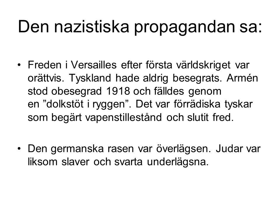 Den nazistiska propagandan sa: