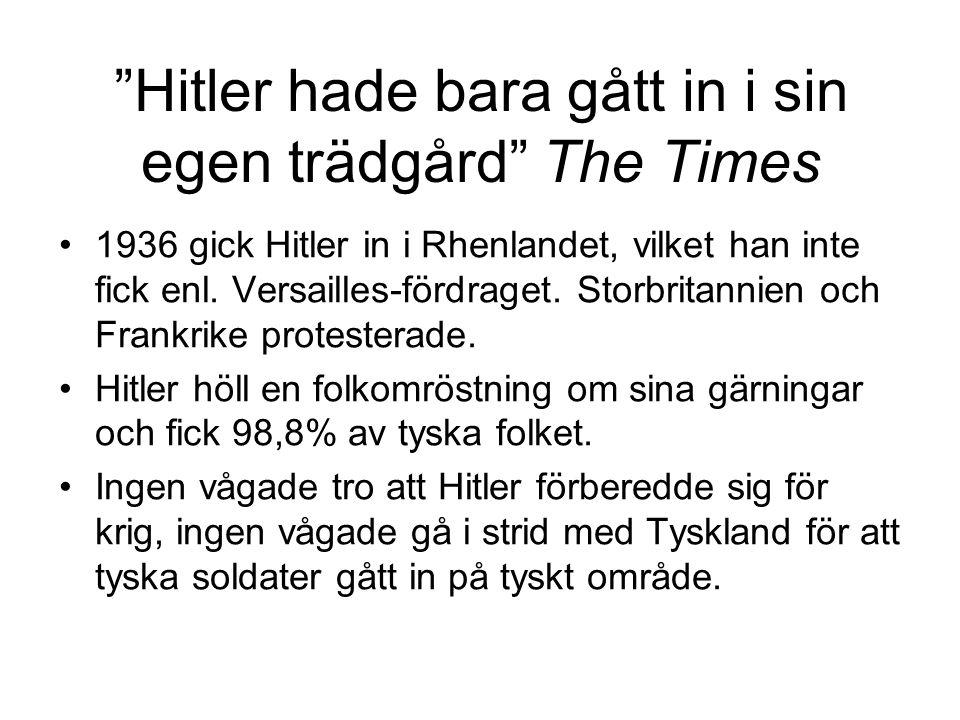 Hitler hade bara gått in i sin egen trädgård The Times