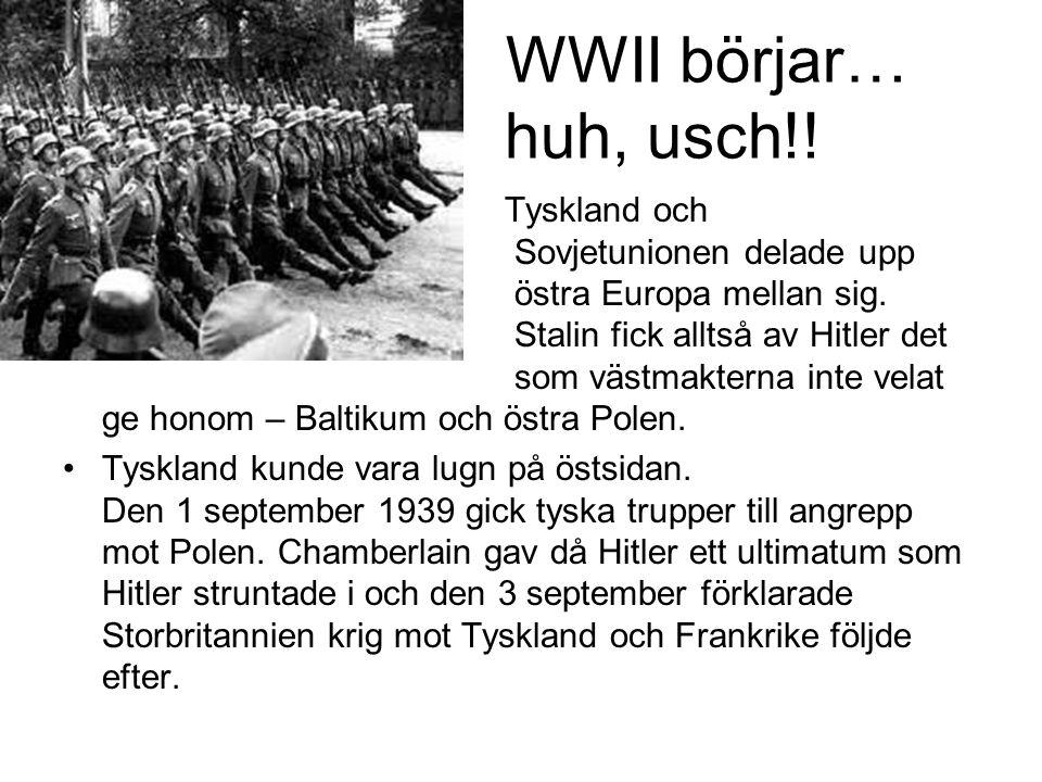 WWII börjar… huh, usch!!