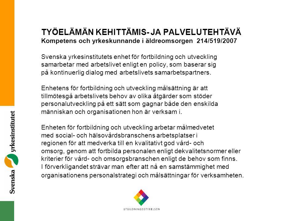 TYÖELÄMÄN KEHITTÄMIS- JA PALVELUTEHTÄVÄ