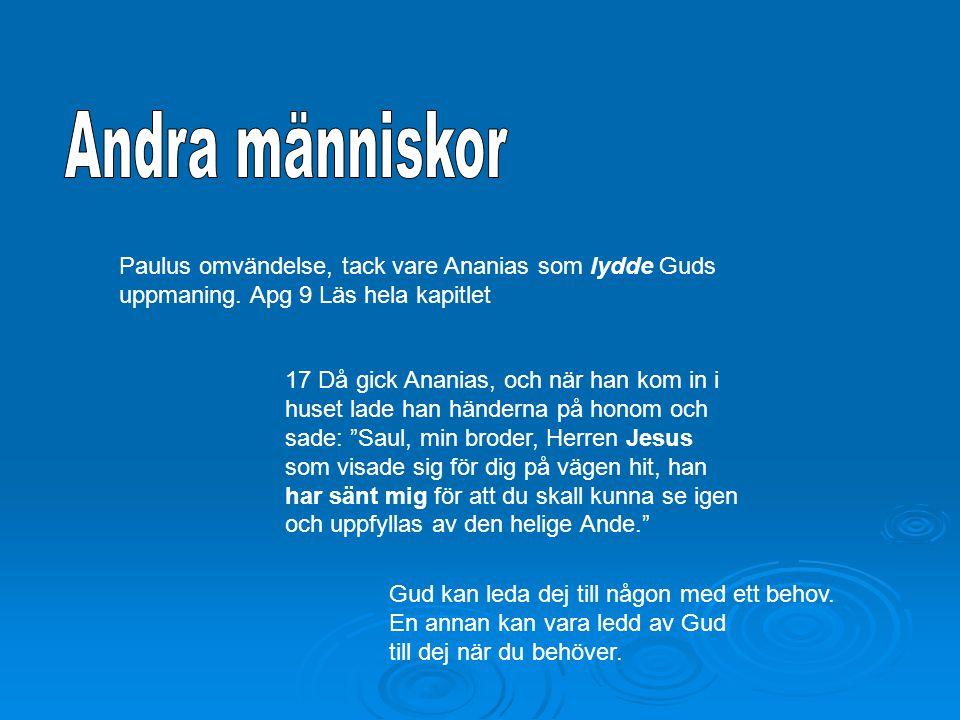 Andra människor Paulus omvändelse, tack vare Ananias som lydde Guds