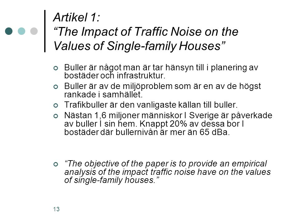 Artikel 1: The Impact of Traffic Noise on the Values of Single-family Houses