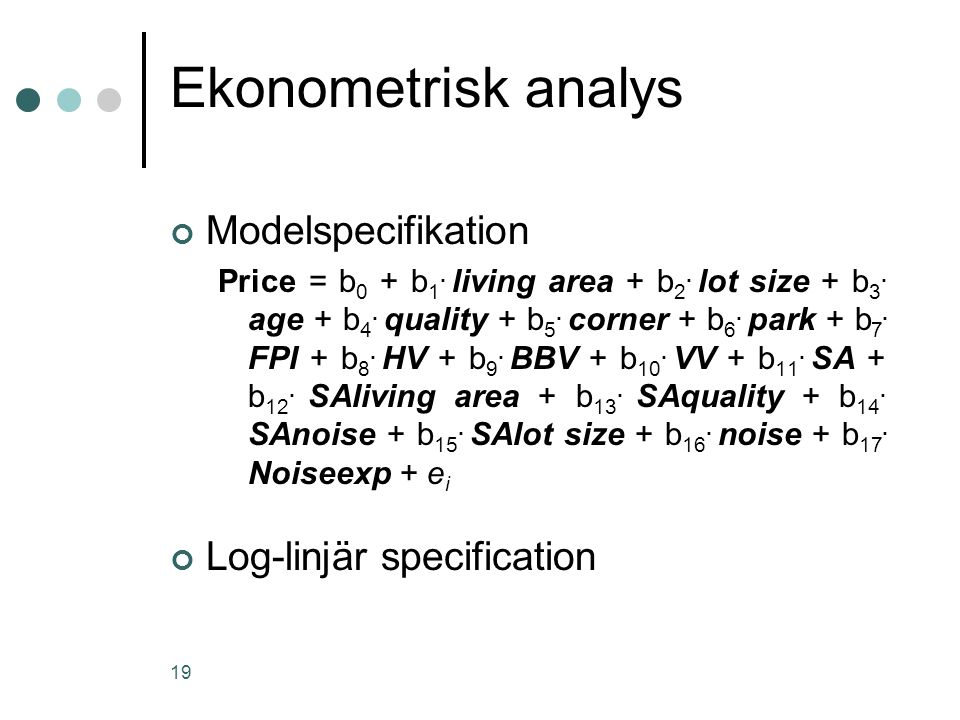 Ekonometrisk analys Modelspecifikation Log-linjär specification