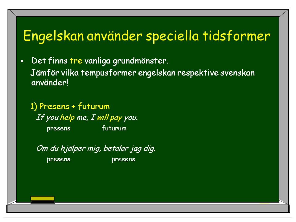 Engelskan använder speciella tidsformer