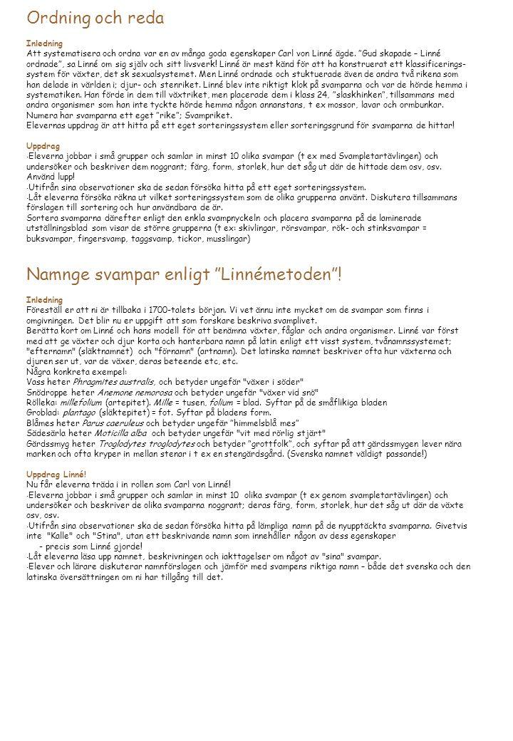 Namnge svampar enligt Linnémetoden !