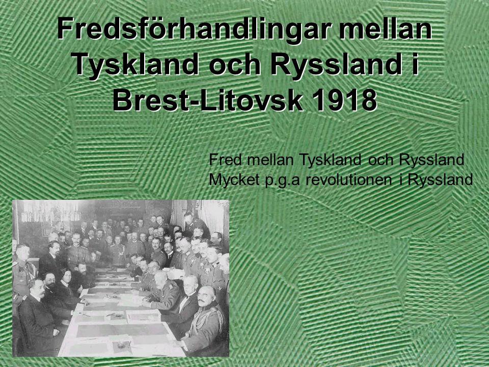 Fredsförhandlingar mellan Tyskland och Ryssland i Brest-Litovsk 1918