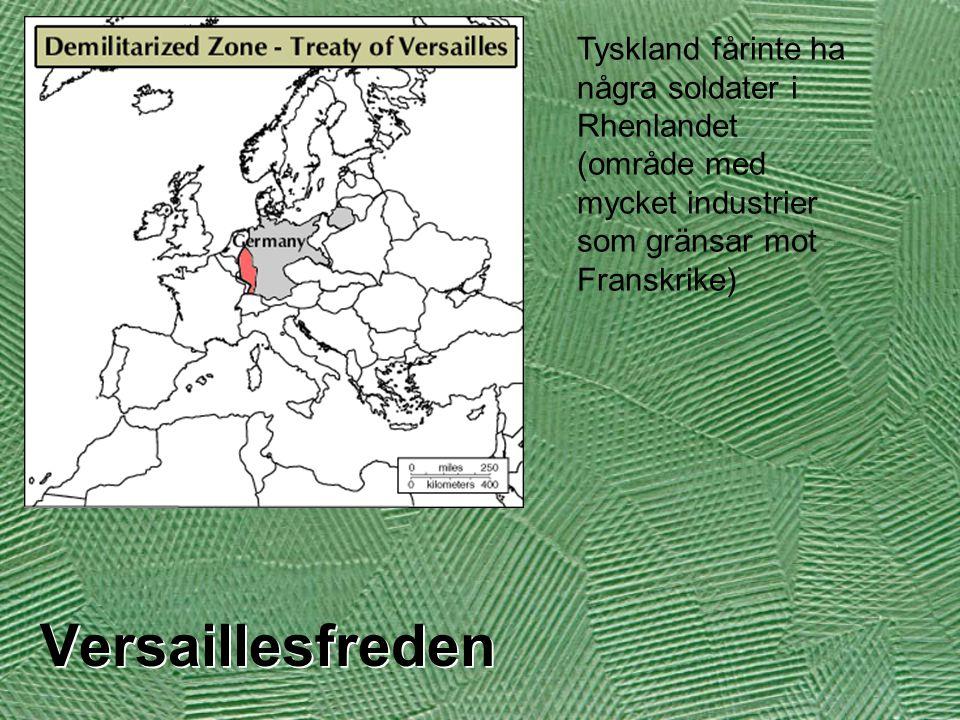 Tyskland fårinte ha några soldater i Rhenlandet (område med mycket industrier som gränsar mot Franskrike)