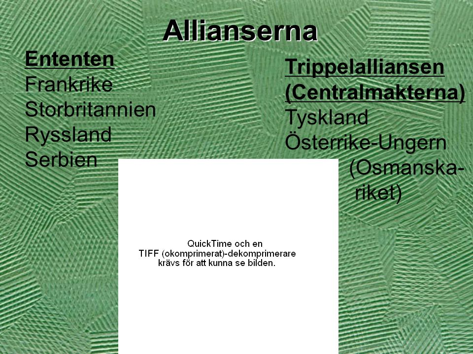 Allianserna Ententen Trippelalliansen Frankrike (Centralmakterna)