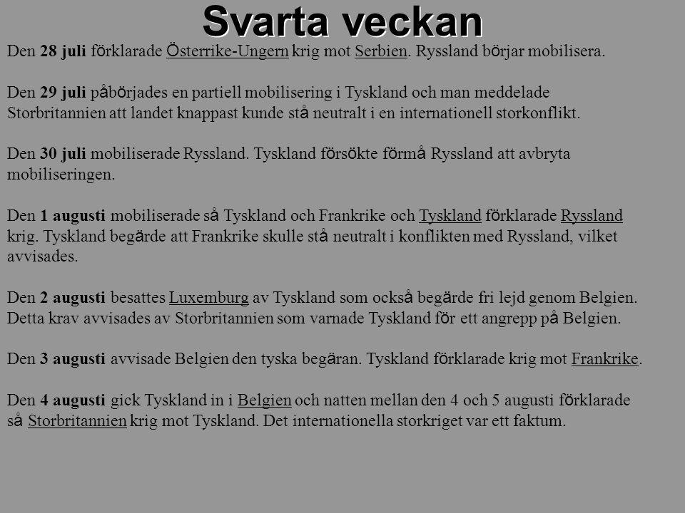 Svarta veckan Den 28 juli förklarade Österrike-Ungern krig mot Serbien. Ryssland börjar mobilisera.