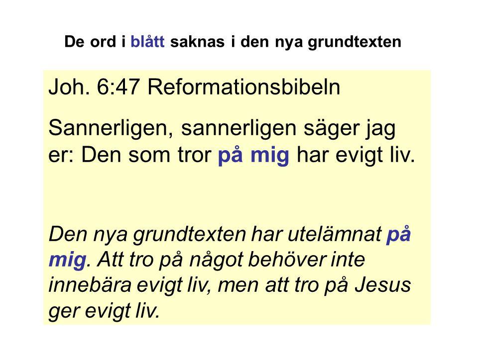 Joh. 6:47 Reformationsbibeln