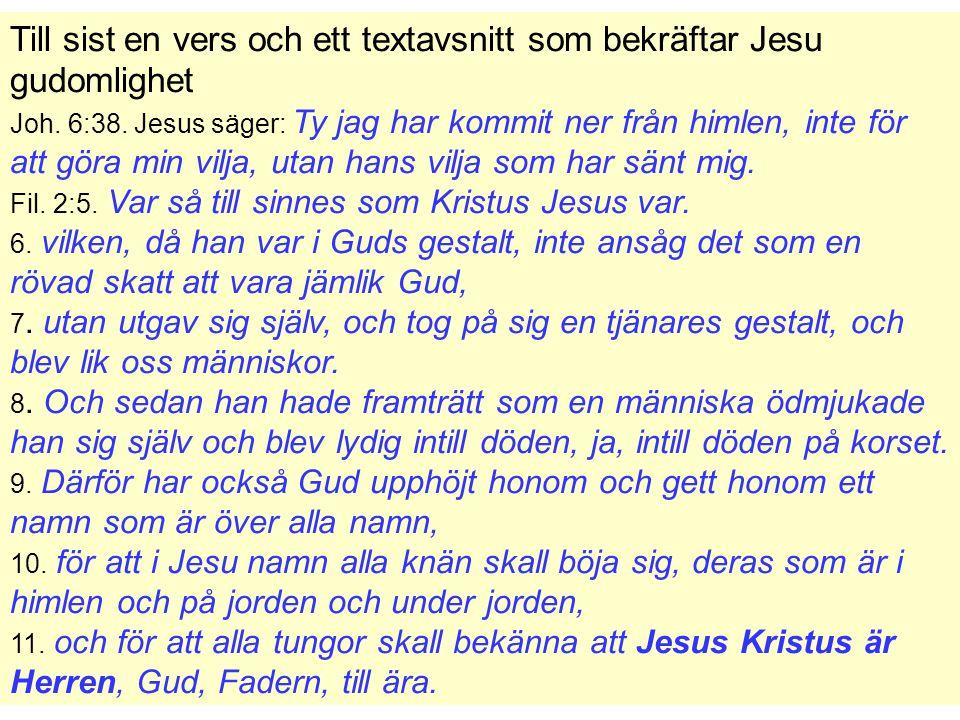 Till sist en vers och ett textavsnitt som bekräftar Jesu gudomlighet