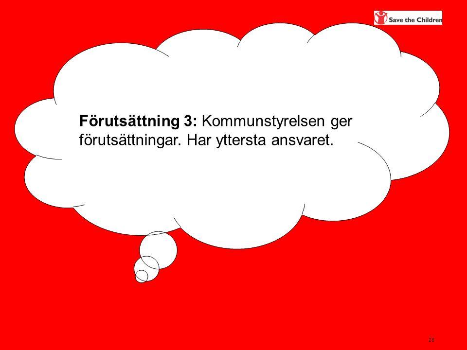 Förutsättning 3: Kommunstyrelsen ger