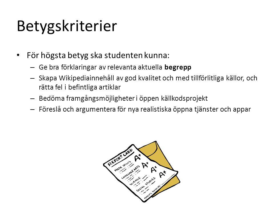 Betygskriterier För högsta betyg ska studenten kunna: