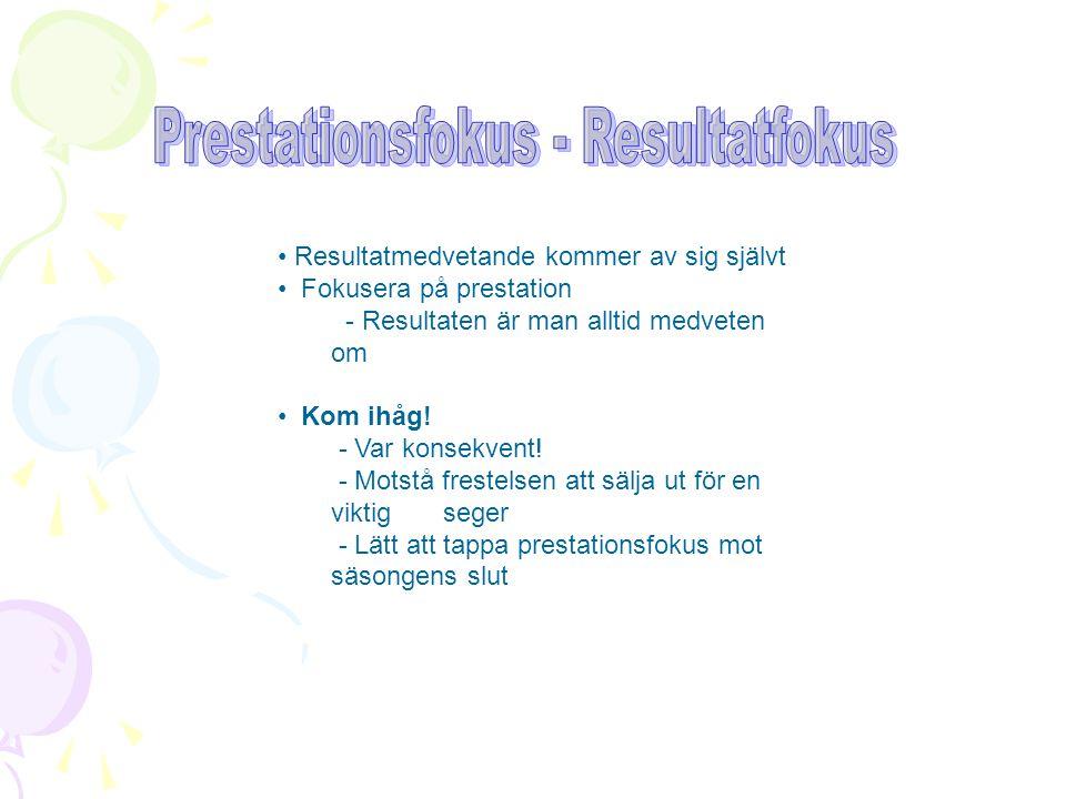 Prestationsfokus - Resultatfokus