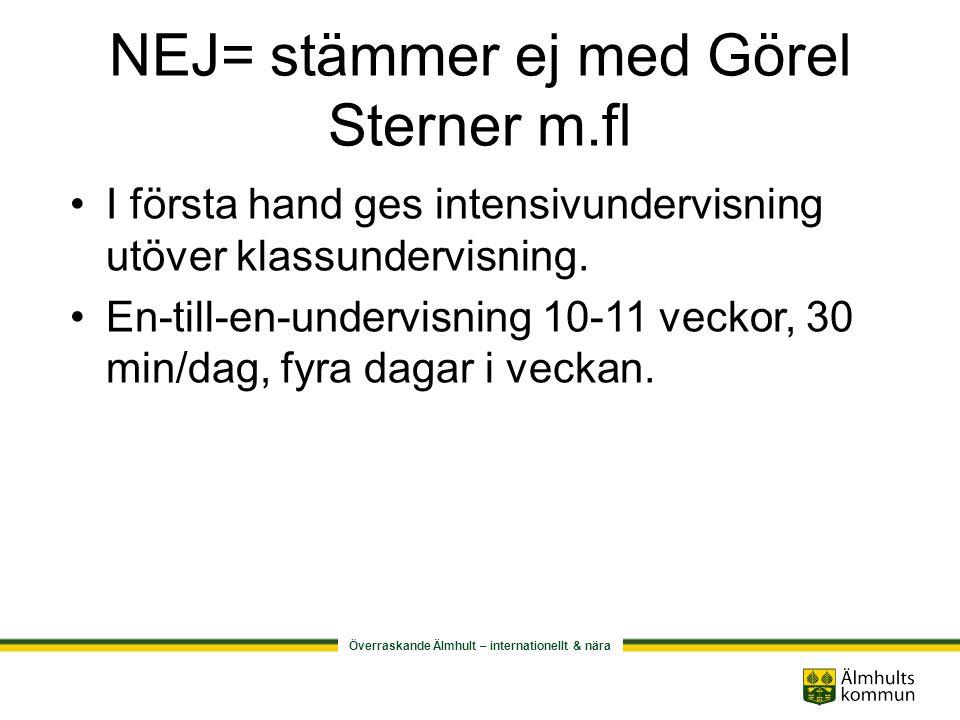NEJ= stämmer ej med Görel Sterner m.fl