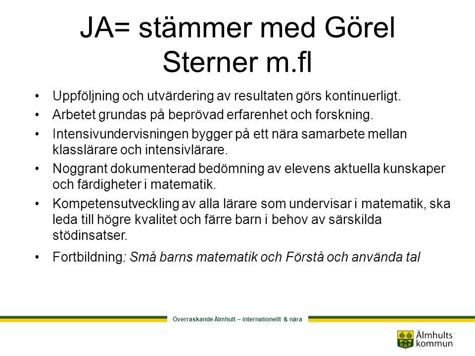 JA= stämmer med Görel Sterner m.fl