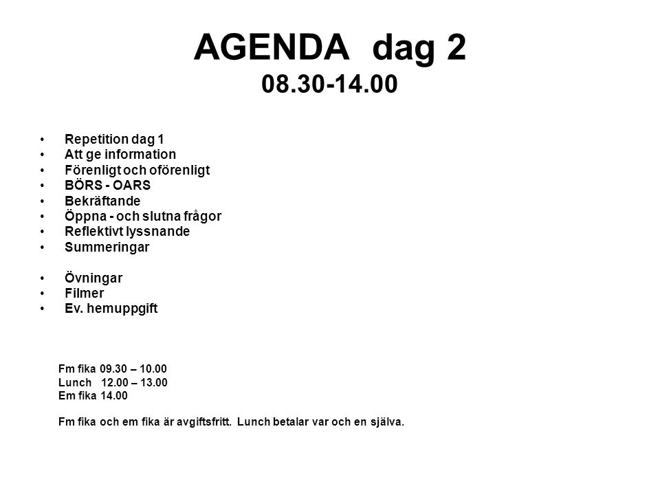 AGENDA dag 2 08.30-14.00 Repetition dag 1 Att ge information