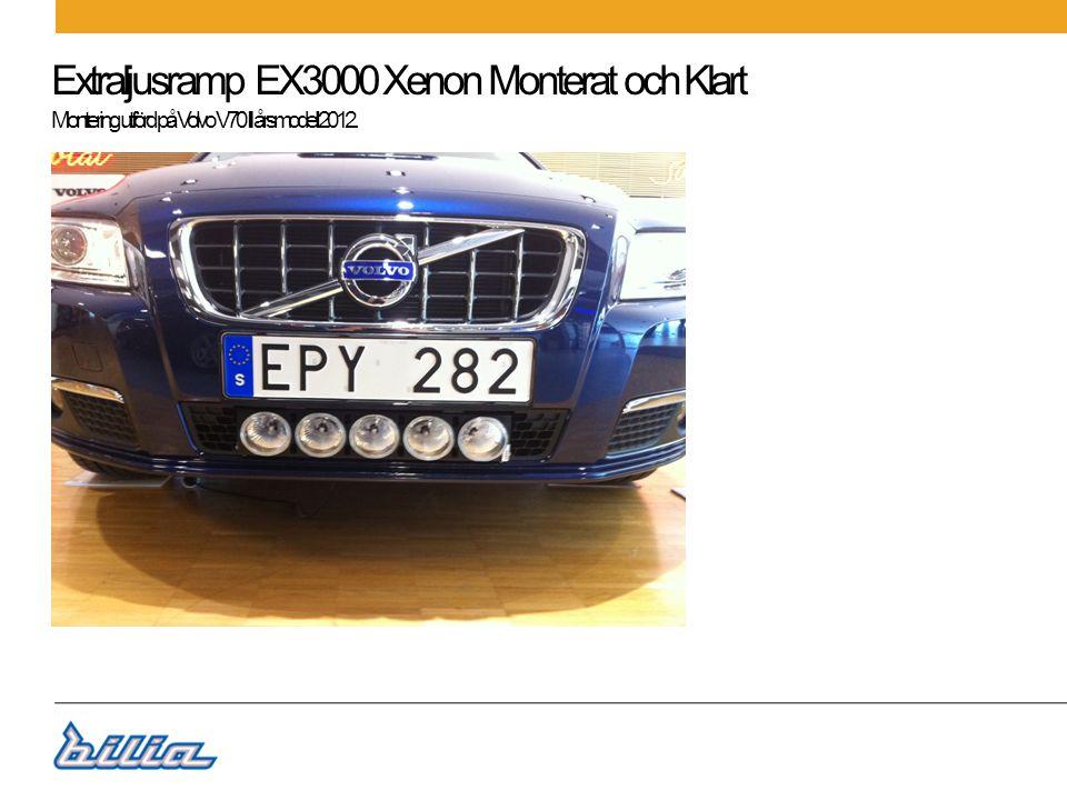 Extraljusramp EX3000 Xenon Monterat och Klart Montering utförd på Volvo V70 II årsmodell 2012.
