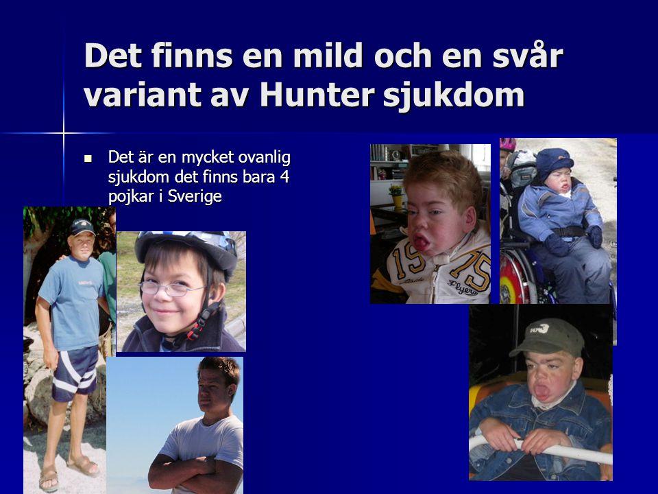 Det finns en mild och en svår variant av Hunter sjukdom