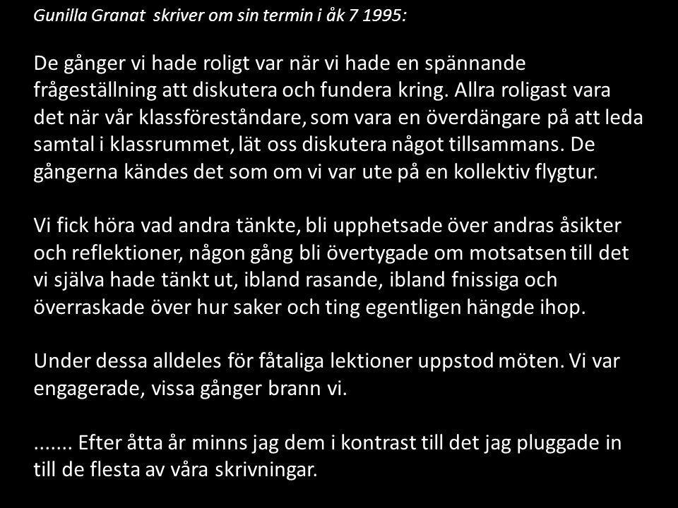 Gunilla Granat skriver om sin termin i åk 7 1995: