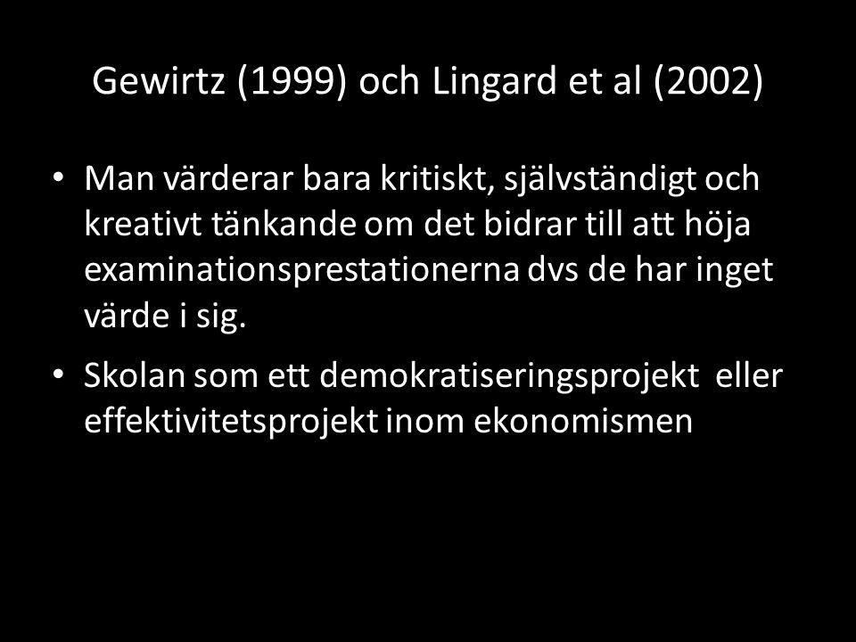 Gewirtz (1999) och Lingard et al (2002)