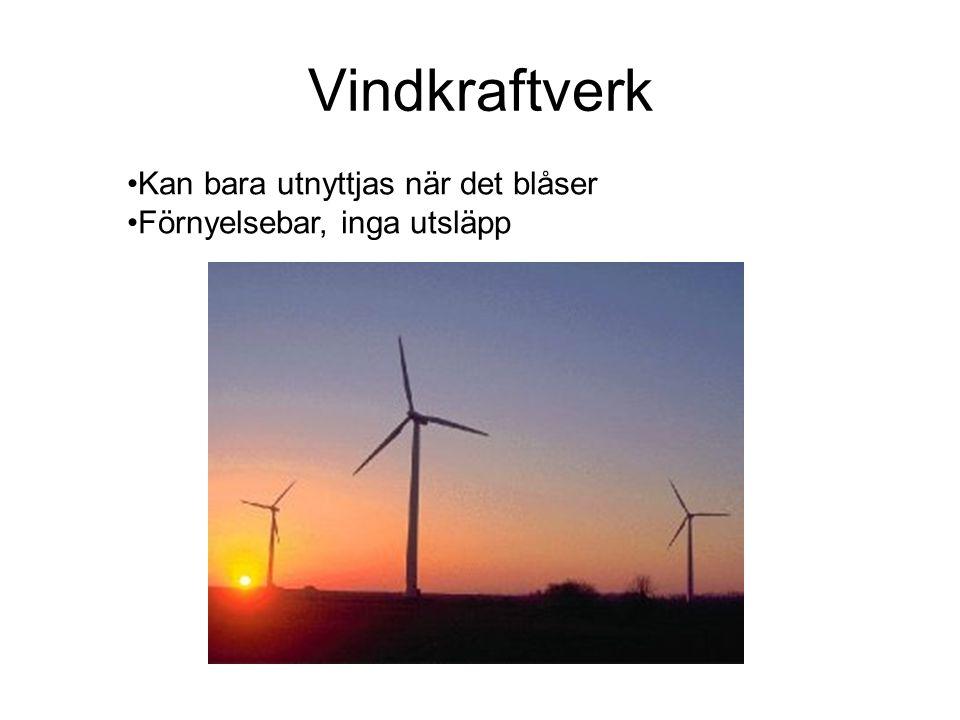 Vindkraftverk Kan bara utnyttjas när det blåser