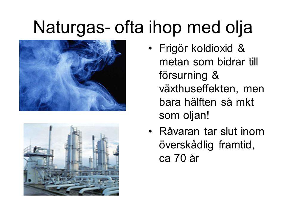 Naturgas- ofta ihop med olja